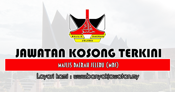 Jawatan Kosong 2019 di Majlis Daerah Jelebu (MDJ)