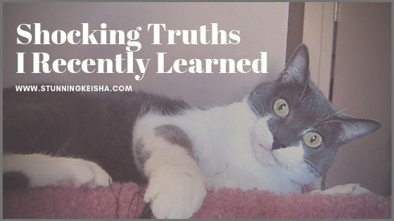 Shocking Truths I Recently Learned