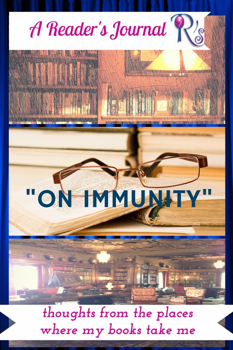 """""""A Reader's Journal"""" on The 3 Rs Blog: More Thoughts ON IMMUNITY"""