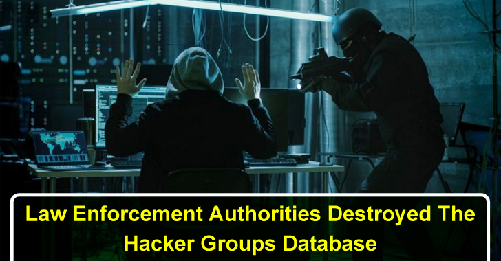 Law Enforcement Authorities Dismantled The Hacker Groups Database That Contains Millions of Users Credentials