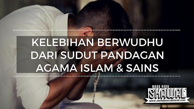 Kelebihan Berwudhu Dari Sudut Pandagan Agama Islam & Sains