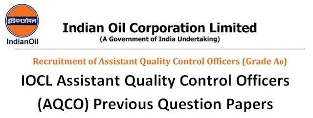 IOCL Assistant Quality Control Officers (AQCO) Previous Question Papers
