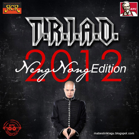 TRIAD - Neng Neng Nong Neng