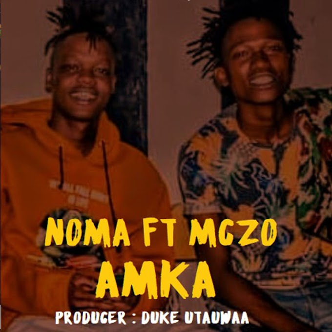 AUDIO | MCZO MORFAN X NOMA - AMKA | DOWNLOAD NOW