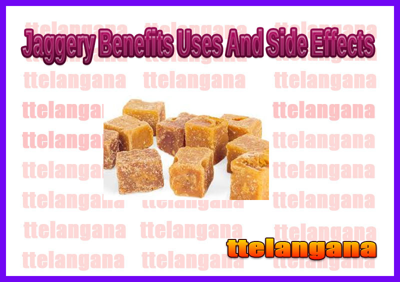 Jaggery Benefits Uses And Side Effects