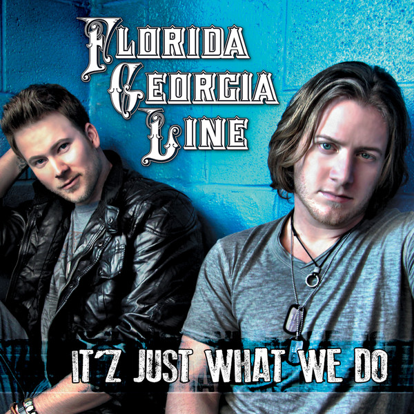 Florida Georgia Line - It'z Just What We Do - EP Cover