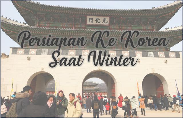 persiapan ke korea saat winter