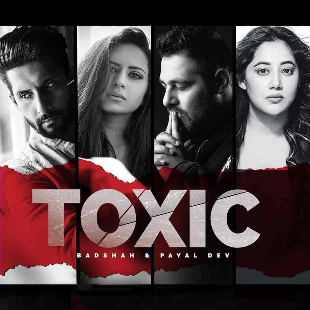 Toxic Song Images By Badshah and Payal Dev