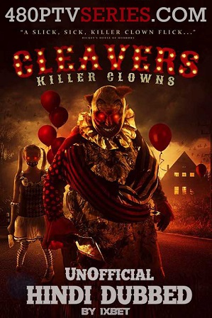 Cleavers: Killer Clowns (2019) 150MB Full Hindi Dubbed Movie Download 480p Web-DL Free Watch Online Full Movie Download Worldfree4u 9xmovies
