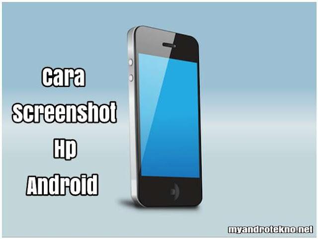 Cara Mudah Melakukan Screenshot pada Hp Android
