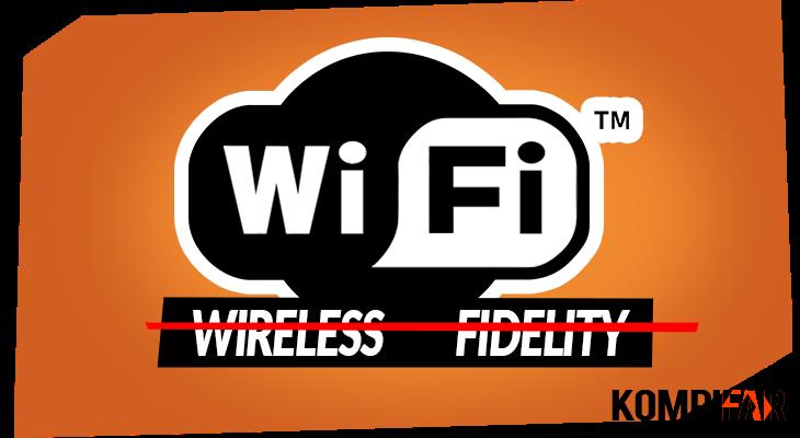 Wi-Fi Sebenarnya Bukan Merupakan Singkatan, Gak Percaya?