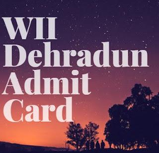 WII Dehradun Admit Card
