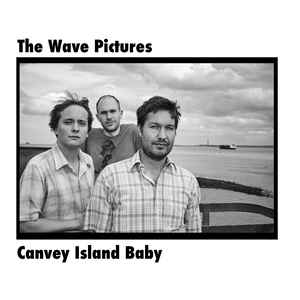 The-Wave-Pictures:-Canvey-Island-Baby