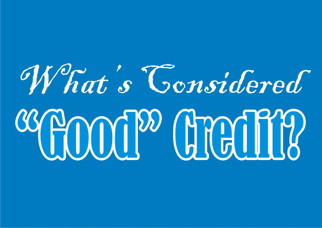 What Is Known As Good Credit