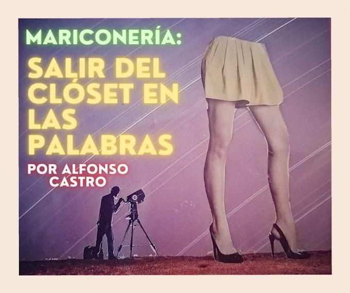 Salir del clóset en las palabras. Por Alfonso Castro.