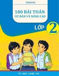 180 bài toán cơ bản và nâng cao lớp 2 - Phan Hà