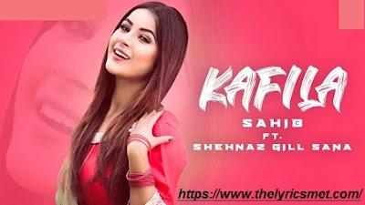 Kafila Song Lyrics | Shehnaz Gill Sana  | Sahib | New Punjabi Songs | Malwa Records