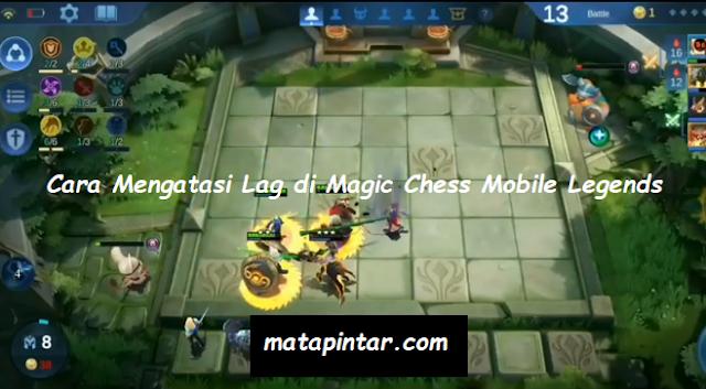 Cara Mengatasi Lag di Magic Chess Mobile Legends