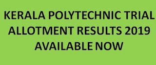 Kerala Polytechnic Trial Allotment Results 2019 Rank list @ polyadmission.org 1