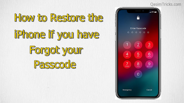 How to Restore the iPhone if you have forgot your passcode 2020