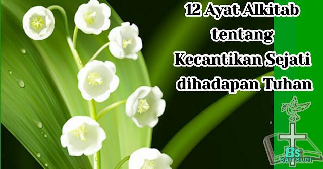 12 Ayat Alkitab tentang Kecantikan sejati dihadapan Tuhan