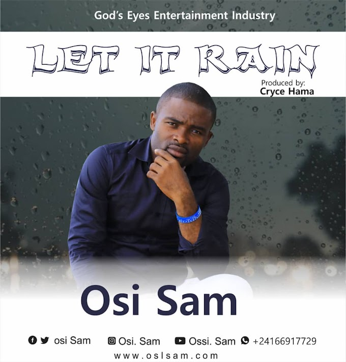 Music+Lyrics: Osi Sam – Let It Rain