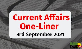 Current Affairs One-Liner: 3rd September 2021