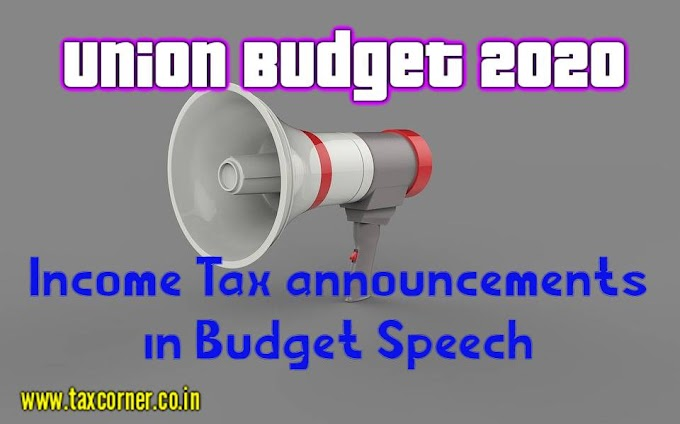 Union Budget 2020-Income Tax announcements in Budget Speech