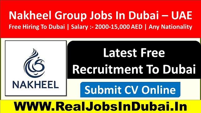 Nakheel Group Jobs In Dubai - UAE 2021