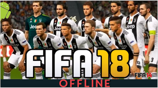 Download FIFA 18 Offline Android Mod Update Transfer Ronaldo in Juventus