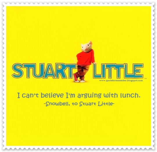 Quote To Remember Stuart Little 1999