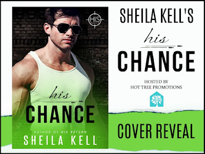 Cover Reveal Banner for His Chance, by Sheila Kell