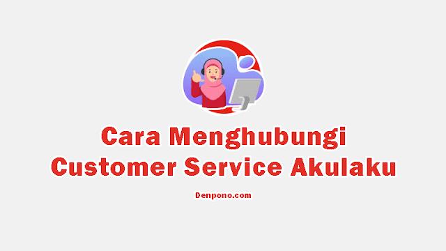 Cara Menghubungi Customer Service CS AKULAKU