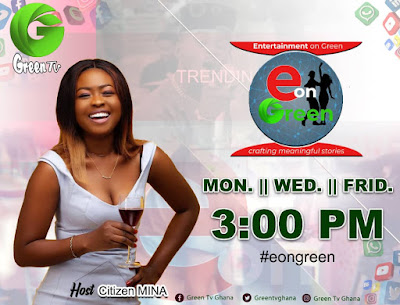 GREEN TV Set To Launch Brand New Entertainment Show Dubbed, E on Green On....(Read Details & Watch Promo)