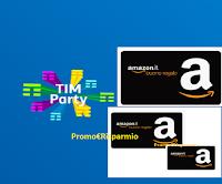 """Concorso """"Vinci lo shopping che ti piace con TIM Party"""" : in paio 140 buoni Amazon da 100 euro"""
