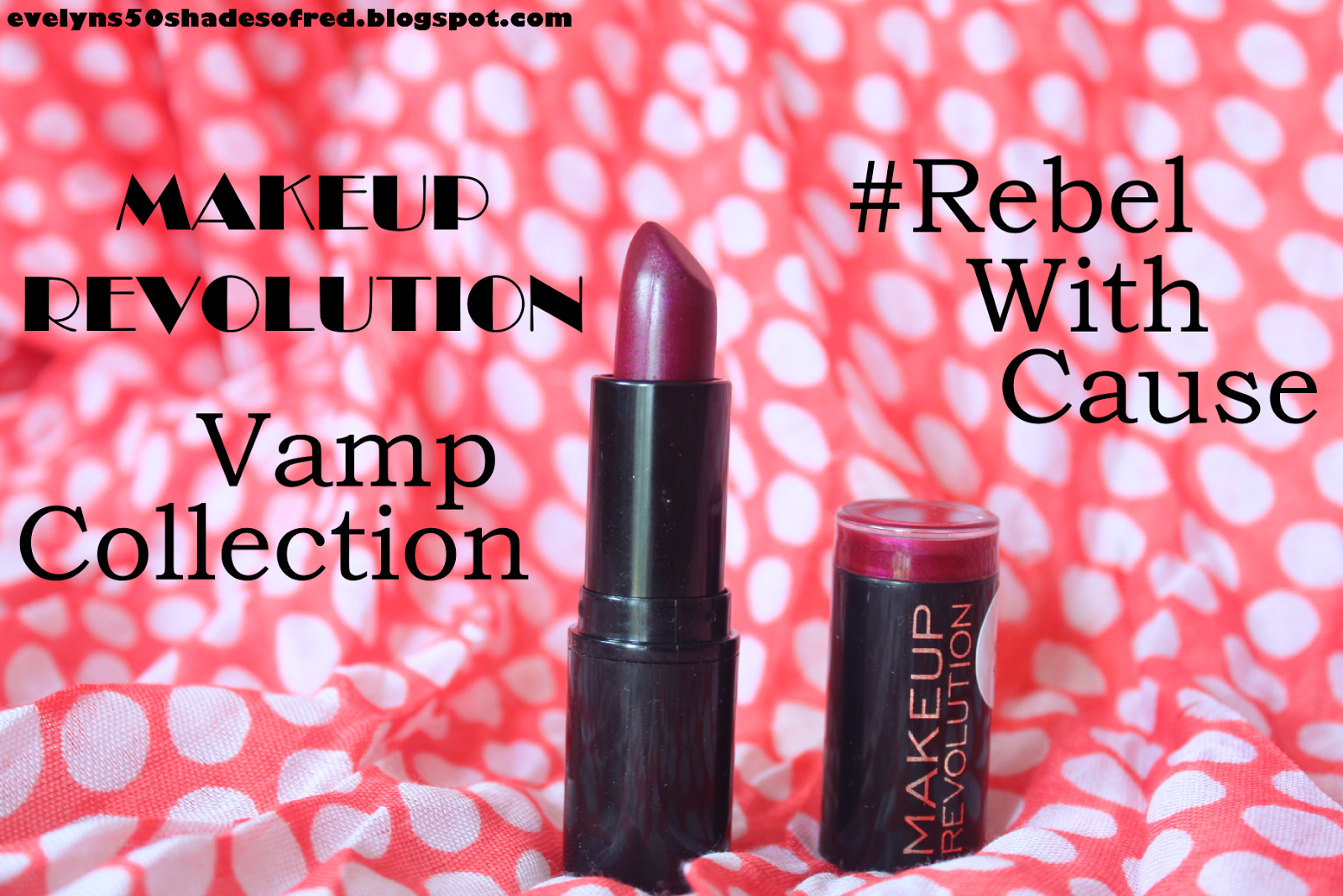 Make Up Revolution Lipstick – Vamp Collection – Rebel With Cause