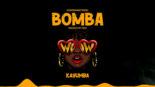 AUDIO   Kayumba - Bomba   Mp3 Download