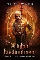 Read Online Original Enchantment by Stephen Thaddeus Ward Book Chapter One Free. Find Hear Best Sci-Fi Books And Novel For Reading And Download.