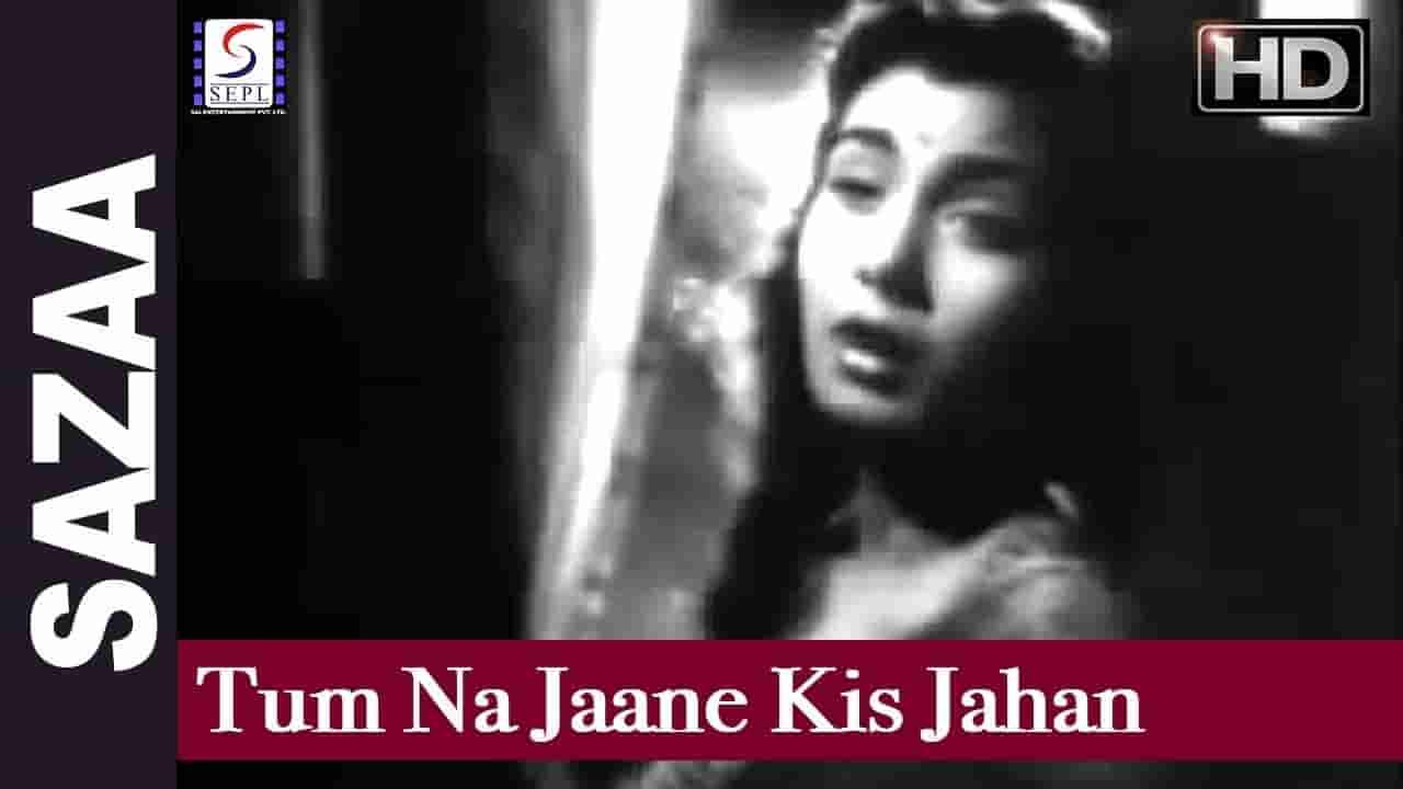 Tum na jane kis jahan mein kho gaye lyrics Sazaa Lata Mangeshkar Bollywood Song
