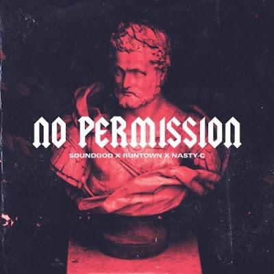 Music: Runtown & Nasty C - No Permission (Mp3 Download)