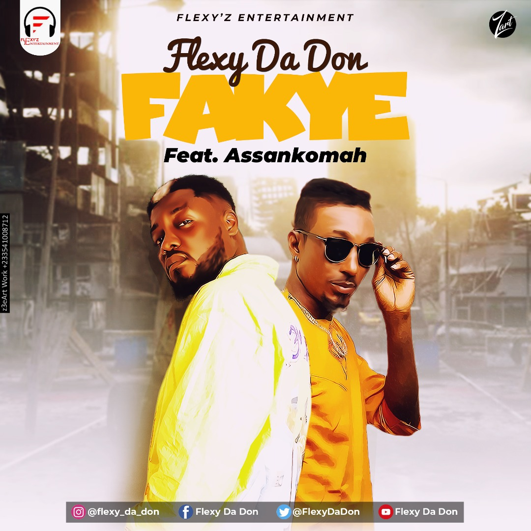 Flexy Da Don – Fakye feat. Assankomah