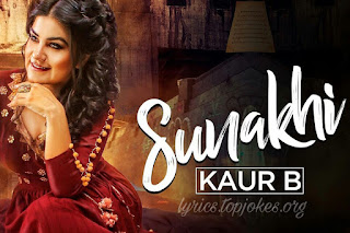 Sunakhi Lyrics: A single punjabi song in the voice of Kaur B and muaic is composed by Desi Crew while lyrics are penned by Jung Sandhu.  Song Details  Song Title: Sunakhi Singer: Kaur B Music: Desi Crew Lyrics: Jung Sandhu Music Label: Speed Records