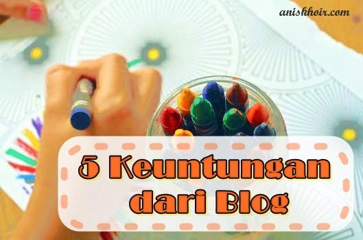 5 Keuntungan Yang Diperoleh Dari Blog