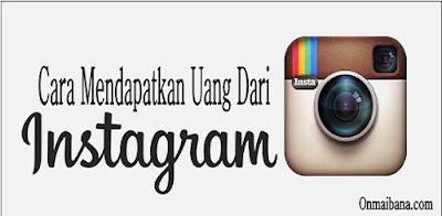 Cara Mendapatkan Uang Dari Instagram Dengan Mudah