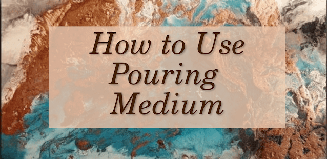 acrylic pour painting, how to use pouring medium