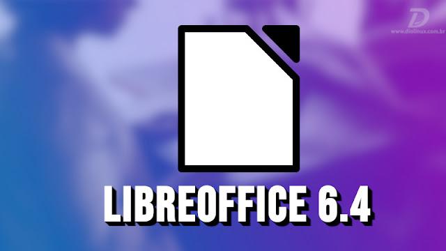LibreOffice 6.4 é lançado com várias melhorias, inclusive com formatos Microsoft