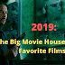 2019: The Big Movie House's Favorite Films