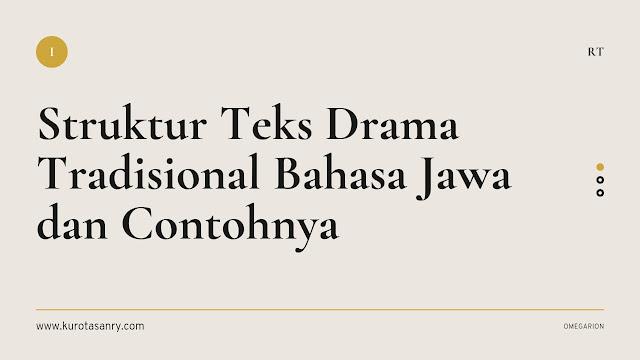 Struktur Teks Drama Tradisional Bahasa Jawa