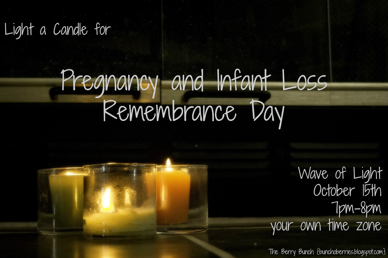 The Berry Bunch: Wave of Light: Pregnancy and Infant Loss Remembrance Day October 15th