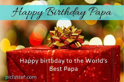 Latest - Happy Birthday Papa Images, Quotes Photos, Wishes [2020]